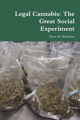 Legal Cannabis: The Great Social Experiment Cover Image