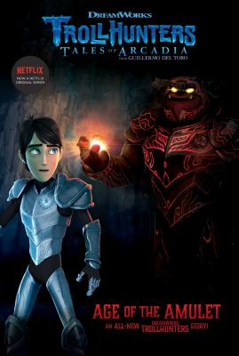 Cover for Age of the Amulet (Trollhunters #4)