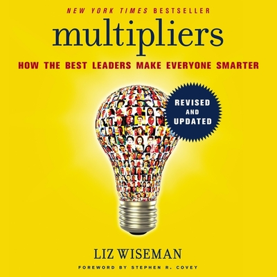 Multipliers, Revised and Updated Lib/E: How the Best Leaders Make Everyone Smarter Cover Image