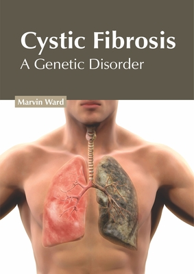 Cystic Fibrosis: A Genetic Disorder Cover Image