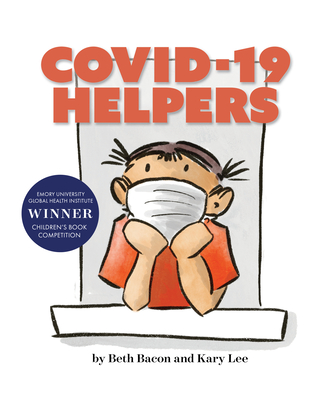 Covid-19 Helpers: A Story for Kids about the Coronavirus and the People Helping During the 2020 Pandemic Cover Image