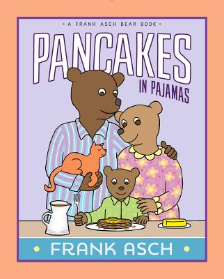 Cover for Pancakes in Pajamas (A Frank Asch Bear Book)