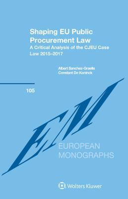 Shaping EU Public Procurement Law: A Critical Analysis of the CJEU Case Law 2015-2017 Cover Image