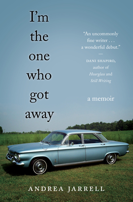 I'm the One Who Got Away: A Memoir Cover Image