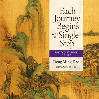 Each Journey Begins with a Single Step: The Taoist Book of Life Cover Image
