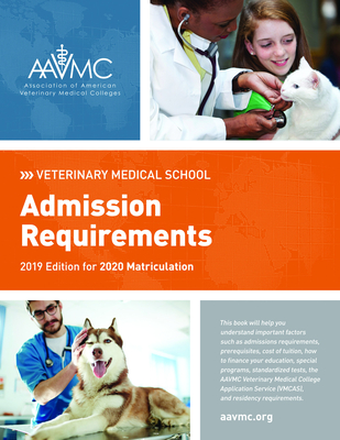 Veterinary Medical School Admission Requirements (Vmsar): 2019 Edition for 2020 Matriculation Cover Image