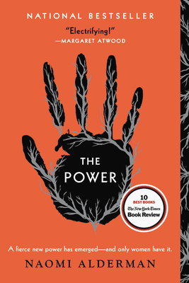 THE POWER, by Naomi Alderman