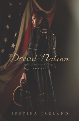 Dread Nation by Justine Ireland