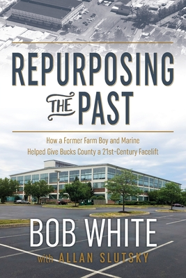 Repurposing the Past: How a Former Farm Boy and Marine Helped Give Bucks County a 21st-Century Facelift Cover Image