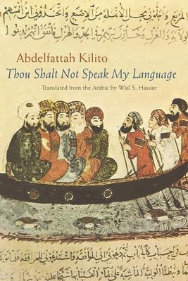 Thou Shalt Not Speak My Language (Middle East Literature in Translation) Cover Image
