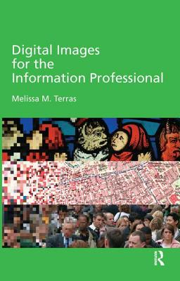 Cover for Digital Images for the Information Professional (Digital Research in the Arts and Humanities)