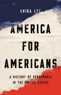 America for Americans: A History of Xenophobia in the United States Cover Image