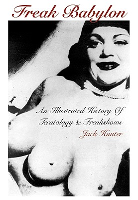Freak Babylon: An Illustrated History of Teratology and Freakshows Cover Image