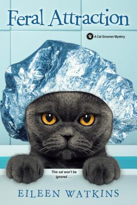 Feral Attraction (A Cat Groomer Mystery #3) Cover Image