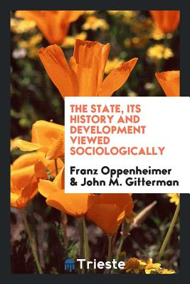 The State, Its History and Development Viewed Sociologically Cover Image