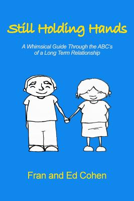 Still Holding Hands: A Whimsical Guide Through the ABC's of a Long Term Relationship Cover Image