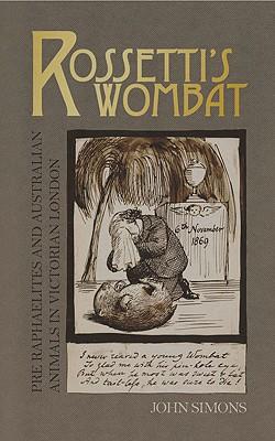 Rossetti's Wombat: Pre-Raphaelites and Australian Animals in Victorian London (Popular culture) Cover Image