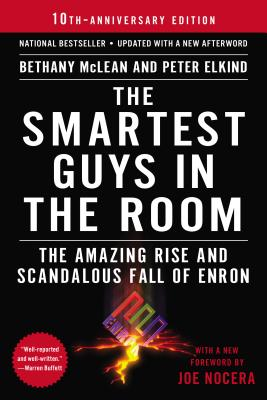 The Smartest Guys in the Room: The Amazing Rise and Scandalous Fall of Enron Cover Image