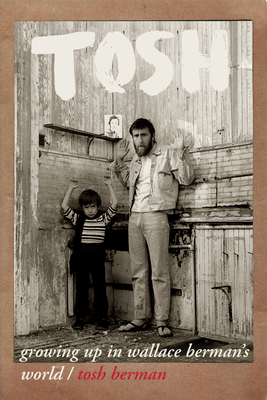 Tosh: Growing Up in Wallace Berman's World Cover Image