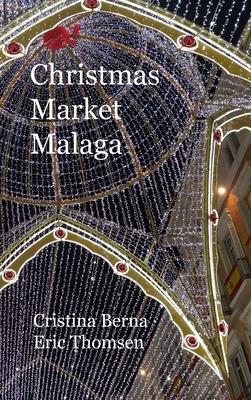Christmas Market Malaga: Hardcover Cover Image