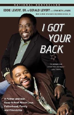 I Got Your Back: A Father & Son Keep It Real about Love, Fatherhood, Family, and Friendship Cover Image