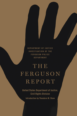 The Ferguson Report: Department of Justice Investigation of the Ferguson Police Department Cover Image