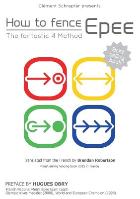 How to fence epee -The fantastic 4 method Cover Image