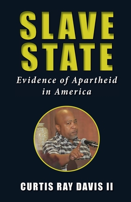 Slave State: Evidence of Apartheid in America Cover Image