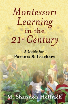 Montessori Learning in the 21st Century Cover