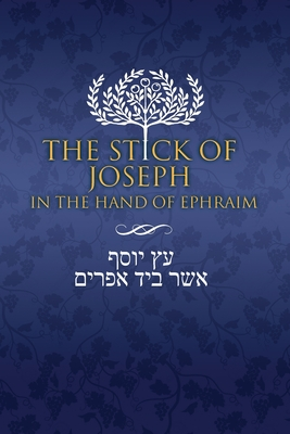 The Stick of Joseph in the Hand of Ephraim: First Edition Paperback, English Cover Image