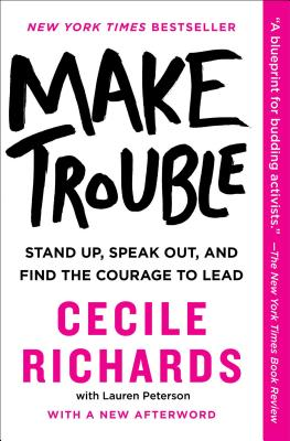 Make Trouble: Stand Up, Speak Out, and Find the Courage to Lead Cover Image