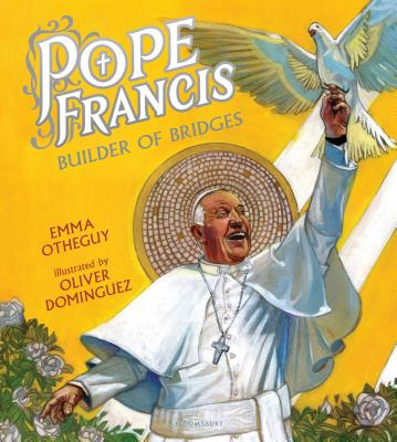 Pope Francis: Builder of Bridges by Emma Otheguy