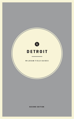 Wildsam Field Guides: Detroit: Second Edition Cover Image