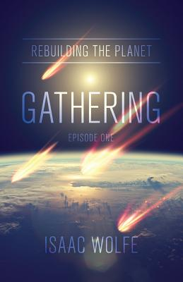 Rebuilding the Planet: Gathering: Episode One Cover Image