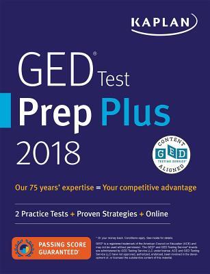 GED Test Prep Plus 2018: 2 Practice Tests + Proven Strategies + Online (Kaplan Test Prep) Cover Image