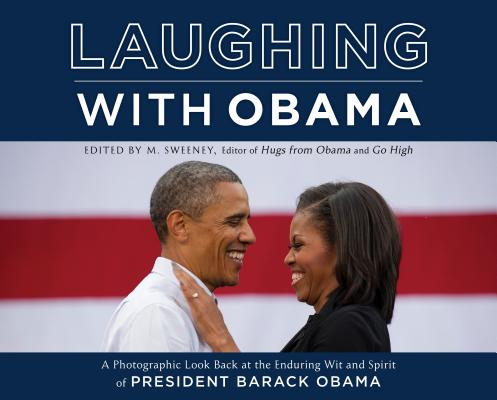 Laughing with Obama: A Photographic Look Back at the Enduring Wit and Spirit of President Barack Obama Cover Image