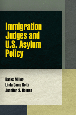 Immigration Judges and U.S. Asylum Policy (Pennsylvania Studies in Human Rights) Cover Image