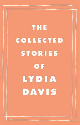 The Collected Stories of Lydia Davis Cover