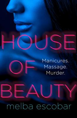 House of Beauty: The Colombian Crime Sensation and Bestseller Cover Image