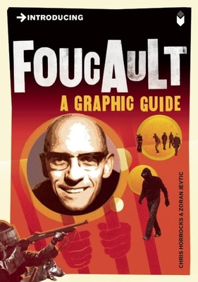 Introducing Foucault: A Graphic Guide (Introducing (Icon Books)) Cover Image