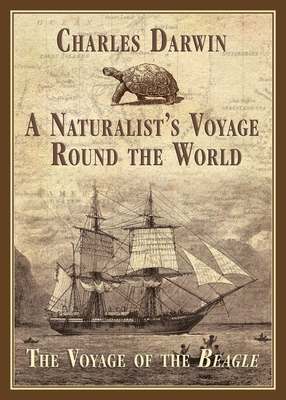 A Naturalist's Voyage Round the World: The Voyage of the Beagle Cover Image