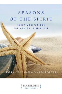 Seasons of the Spirit: Daily Meditations for Adults in Mid-Life (Hazelden Meditations) Cover Image