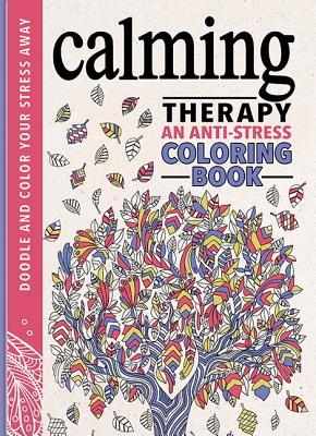 Calming Therapy: An Anti-Stress Coloring Book Cover Image