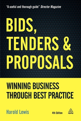 Bids, Tenders and Proposals: Winning Business Through Best Practice Cover Image
