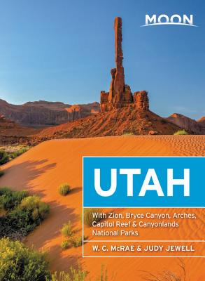 Moon Utah: With Zion, Bryce Canyon, Arches, Capitol Reef & Canyonlands National Parks (Travel Guide) Cover Image