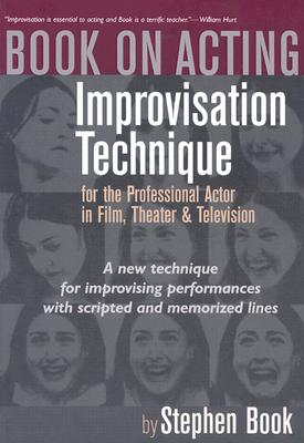 Book on Acting: Improvising Acting While Speaking Scripted Lines Cover Image