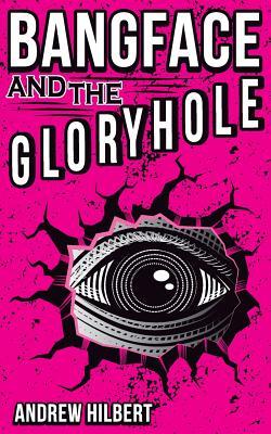 Bangface and the Gloryhole Cover Image