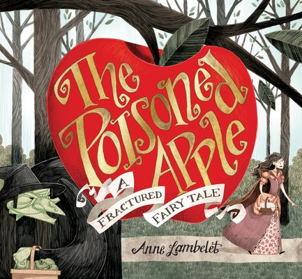 The Poisoned Apple: A Fractured Fairy Tale Cover Image