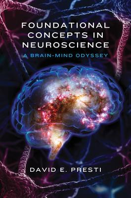 Foundational Concepts in Neuroscience: A Brain-Mind Odyssey (Norton Series on Interpersonal Neurobiology) Cover Image