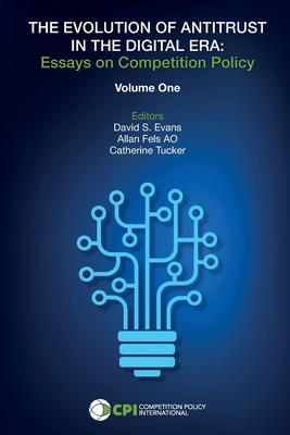 The Evolution of Antitrust in the Digital Era: Essays on Competition Policy Cover Image